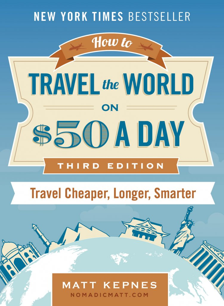 How To Travel The World On A Budget | Nomadic Matt