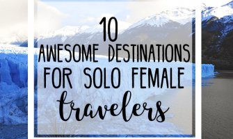 10 Awesome Destinations for Solo Female Travelers