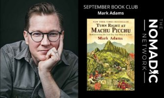 travel author mark adams and his famous travelogue turn right at Machu Picchu